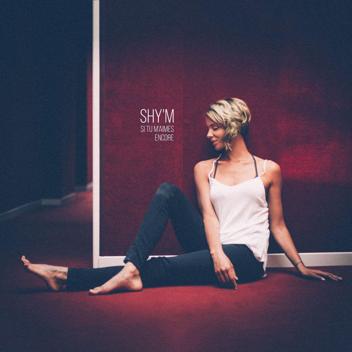 [10's] Shy'm - Si tu m'aimes encore (2017) Shy%27m%20-%20Si%20tu%20m%27aimes%20encore